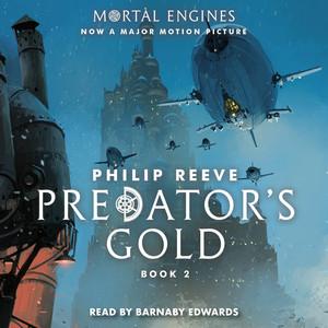 Predator's Gold - Mortal Engines, Book 2 (Unabridged) Audiobook