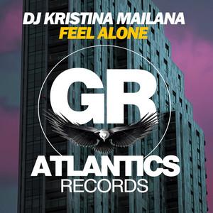 Feel Alone - Peter J Brown Remix by DJ Kristina Mailana, Peter J Brown