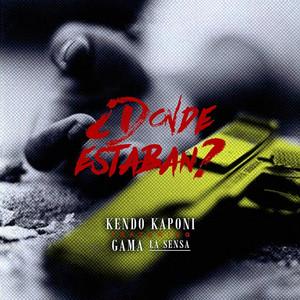 Donde Estaban (feat. Kendo & Gama La Sensa)