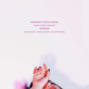 Fakin It (feat. Ofelia K) [Remixes]