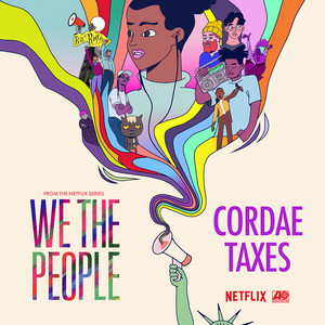 """Taxes (from the Netflix Series """"We The People"""")"""