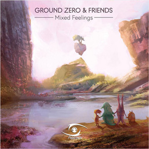 Ground Zero & Friends: Mixed Feelings