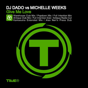 Give Me Love - Kamasutra Extended Mix by DJ Dado, Michelle Weeks