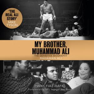 My Brother, Muhammad Ali - The Definitive Biography (Unabridged)