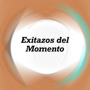 Exitazos del Momento