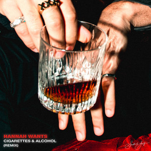 Cigarettes & Alcohol (Hannah Wants Remix)