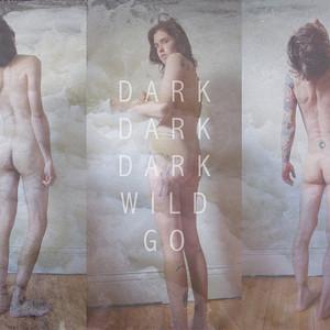 Wild Go - Dark Dark Dark