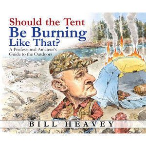 Should the Tent Be Burning Like That? - A Professional Amateur's Guide to the Outdoors (Unabridged) Audiobook