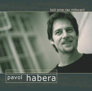 Pavol Habera - Boli sme raz milovani
