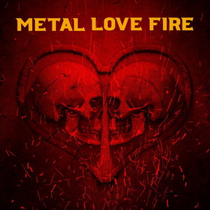 Metal Love Fire