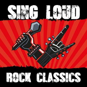 Sing Loud - Rock Classics