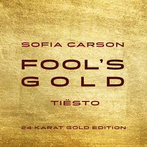 Fool's Gold - Tiësto 24 Karat Gold Edition by Sofia Carson, Tiësto