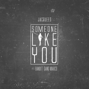 Some One Like You (feat. Bandit Gang Marco)