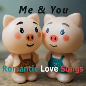 Romantic Love Songs - Me&You