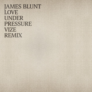 JAMES BLUNT - Love Under Pressure