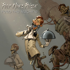 Feed the Machine - Poor Mans Poison