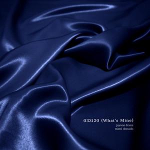 033120 (What's Mine) [feat. Mimi Donado]