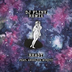 Ready (DJ Flink Remix)