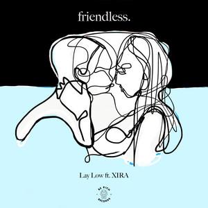 Lay Low by Friendless, XIRA