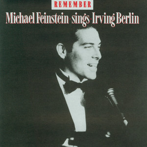 Remember: Michael Feinstein Sings Irving Berlin album