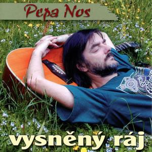 Pepa Nos - Vysněný Ráj
