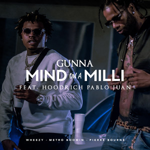 Mind On A Milli (feat. HoodRich Pablo Juan)