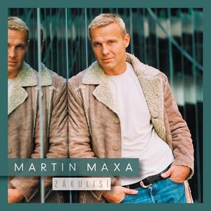Martin Maxa - Zakulisi
