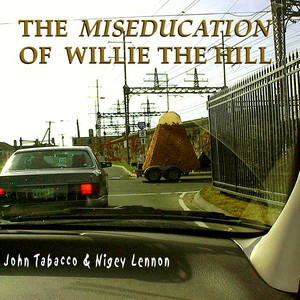 The Miseducation of Willie the Hill album