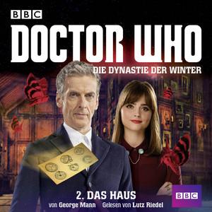 Doctor Who: Die Dynastie der Winter, Teil 2: Das Haus Hörbuch kostenlos