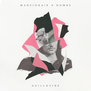 Guillotine by Mansionair, NoMBe