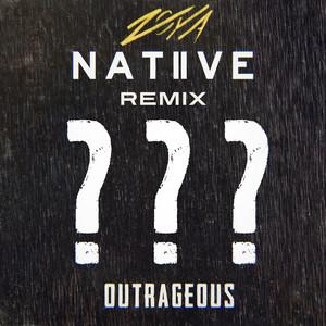 Outrageous (NATIIVE Remix)