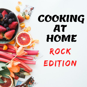 Cooking At Home - Rock Edition