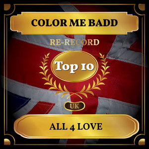 All 4 Love (UK Chart Top 10 - No. 5)