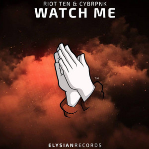 Watch Me (with CYBRPNK)