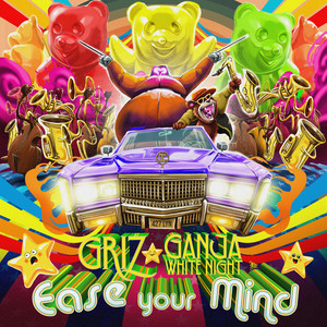 Ease Your Mind by GRiZ, Ganja White Night
