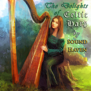 The Delights of Celtic Harp by Sound Haven