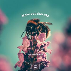 Make You Feel Like