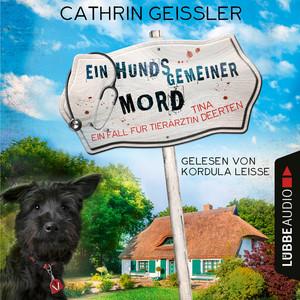 Ein hundsgemeiner Mord - Ein Fall für Tierärztin Tina Deerten, Teil 1 (Ungekürzt) Audiobook