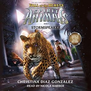 Stormspeaker - Spirit Animals: Fall of the Beasts, Book 7 (Unabridged)