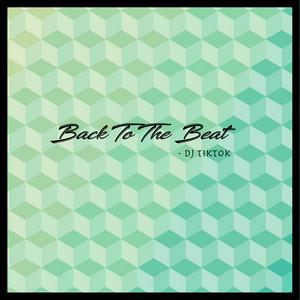 Back to the Beat by DJ TikTok