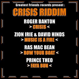 Music Is a Fire - Crisis Riddim