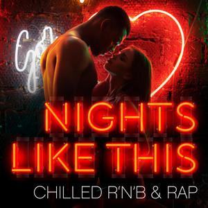 Nights Like This - Chilled R'n'B & Rap