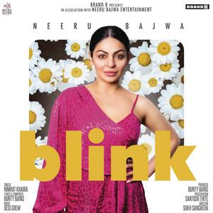 Blink (feat. Neeru Bajwa)