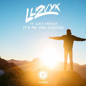 It's Me You Choose (feat. Luca Tarqua)