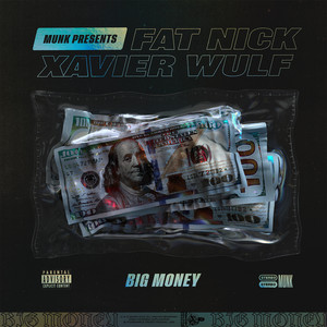 Big Money (feat. Fat Nick & Xavier Wulf)