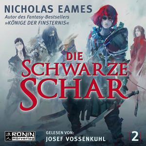 Die schwarze Schar - Die Saga, Band 2 (ungekürzt) Audiobook