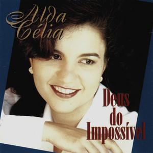 Deus Do Impossível by Alda Célia