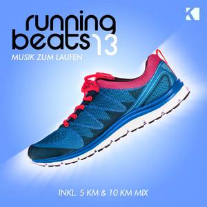 Running Beats, Vol. 13 - Musik zum Laufen (Inkl. 5 KM & 10 KM Mix)