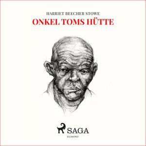 Onkel Toms Hütte (Ungekürzt) Audiobook