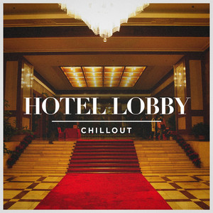 Hotel Lobby Chillout album